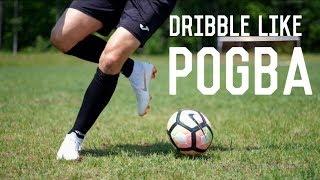 How To Dribble Like Paul Pogba   5 Easy Paul Pogba Match Skills