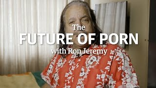 The Future of Porn with Ron Jeremy