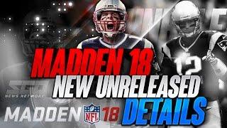 MADDEN 18 NEW UNRELEASED DETAILS!
