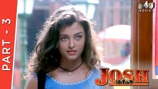 Josh | Part 3 Of 4 | Shahrukh Khan, Aishwarya Rai, Chandrachur Singh, Priya Gill