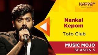 Nankal Kepom - Toto Club - Music Mojo Season 5 - Kappa TV