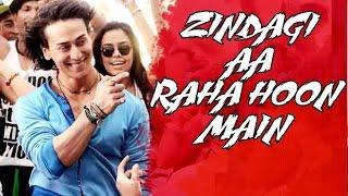 Zindagi Aa Raha Hoon Main New Song - Bollywood Latest News