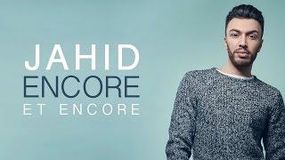 JAHID - Encore et Encore (Lyrics Video)