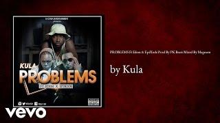PROBLEMS Ft Edem & EpiXode Prod By PK Beats Mixed By Magnom (AUDIO)