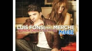 Luis Fonsi feat. Merche - Nunca digas siempre