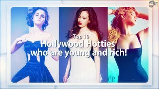 Top 10 Hollywood Hotties who are young and rich!