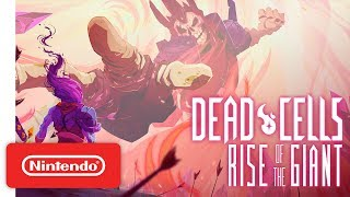Dead Cells: Rise of the Giant DLC - Launch Trailer - Nintendo Switch