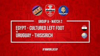 Egypt vs Uruguay | Cultured Left Foot vs ThisIsRich | Football Manager 2018 | #FMWorldCup