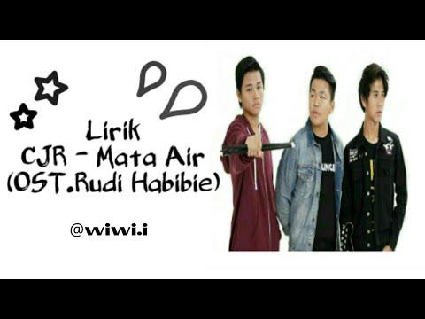 Lirik lagu CJR-Mata Air(OST.Rudy Habibie)