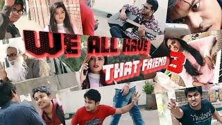 We All Have That Friend(Part-3)[[Video Baba Productions]]