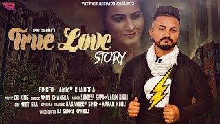 True Love Story - Ammy Changra    Superhit Punjabi Romantic Song 2017    Full HD Video