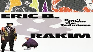 Eric B. & Rakim | Don't Sweat the Technique (FULL ALBUM) [HQ]