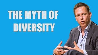 Peter Thiel: The Myth of Diversity
