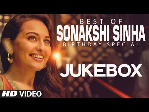 Sonakshi Sinha Songs Jukebox (Birthday Special) | Party All Night, Tere Mast Mast Do Nain
