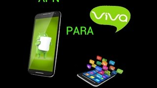 Como configurar APN de viva para los datos móviles