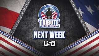 Don't miss WWE Tribute to the Troops - Next week on USA Network