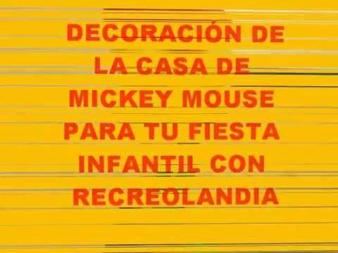 DECORACIÓN DE LA CASA DE MICKEY MOUSE PARA TU FIESTA INFANTIL CON RECREOLANDIA
