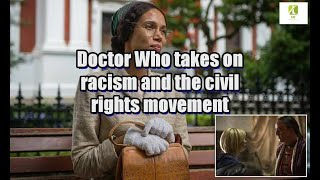 Doctor Who takes on racism and the civil rights movement