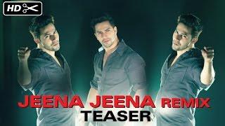 Jeena Jeena (Official Remix Teaser)   Badlapur   Varun Dhawan, Yami Gautam & Nawazuddin Siddiqui