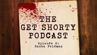 Get Shorty: Podcast Episode 4 with Sasha Feldman I EPIX