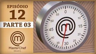 MASTERCHEF BRASIL (23/05/2017) | PARTE 3 | EP 12 | TEMP 04