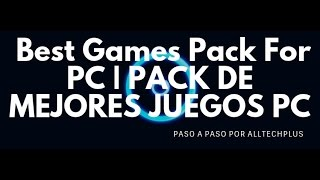 Best Games Pack For PC | PACK DE MEJORES JUEGOS PC