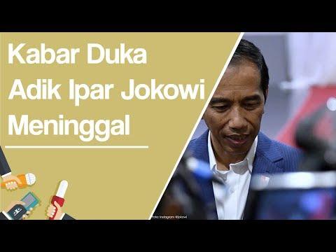 Kabar Duka Adik Ipar Jokowi Meninggal