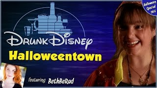 HALLOWEENTOWN ft. BethBeRad (Drunk Disney Halloween Special 2016)