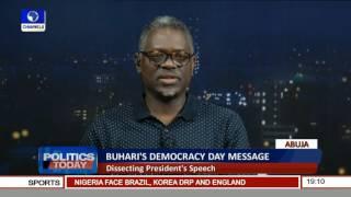 Politics Today: Dissecting President Buhari's Democracy Day Speech Pt 2