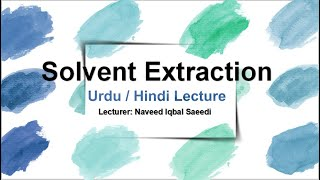 Solvent extraction urdu lecturer by lecturer naveed iqbal