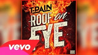 T-Pain - Roof On Fye