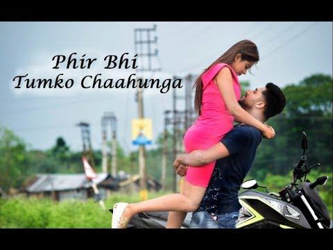 Xxx Mp4 Main Phir Bhi Tumko Chaahunga New Hindi Songs Heart Touching Love Story Half Girlfriend Arijit Singh 3gp Sex