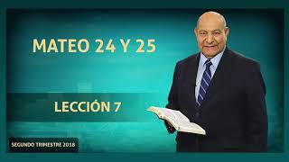Pastor Bullon - Lección 7 - Mateo 24 y 25