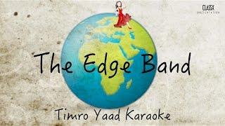 The Edge Band - Timro Yaad KARAOKE