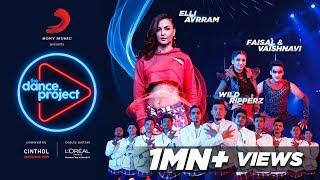 Ep-1 The Dance Project - Elli AvrRam | Faisal -Vaishnavi | Wild Ripperz | Buzz | Let