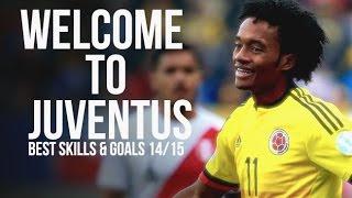 Juan Cuadrado - Welcome to Juventus | Best Skills & Goals 2014/2015 | HD