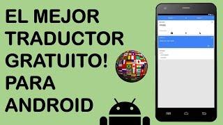 El mejor Traductor Gratuito para Android - 2015