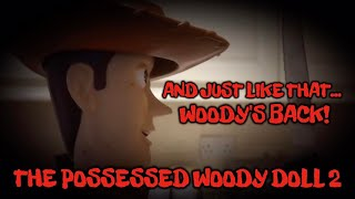 The Possessed Woody Doll 2 (Reboot)