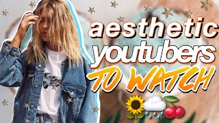 AESTHETIC /CHILL YOUTUBERS TO WATCH🌿
