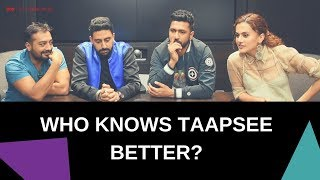 Who knows Taapsee Pannu better? | Manmarziyaan | Exclusive
