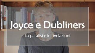 James Joyce e Dubliners: la paralisi e le rivelazioni