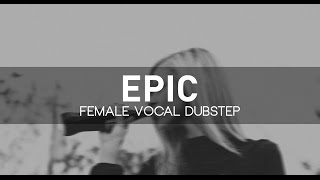 Epic Female Vocal Dubstep Collection 2015 [1 Hour]