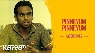 Pinneyum Pinneyum - Harisankar NC - Moodtapes - Kappa TV