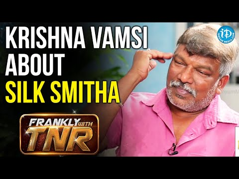 Krishna Vamsi About Silk Smitha || Frankly with TNR || Talking Movies with iDream