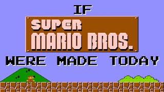 If Super Mario Bros. were made today