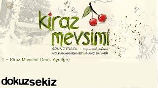 Kiraz Mevsimi (feat. Aydilge) - Volkan Akmehmet & İnanç Şanver (Cherry Season)