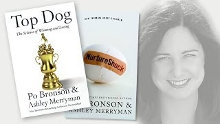 Ashley Merryman: Top Dog - The Science of Winning and Losing