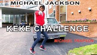 The Michael Jackson KEKE CHALLENGE!!! (Michael Trapson)
