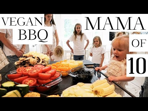 VEGAN BBQ  MOM OF TEN (PART 22) - Vlog