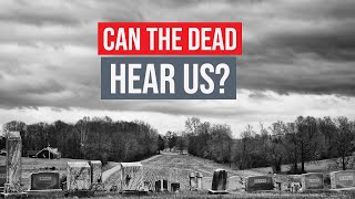 Can The Dead Hear? Explained By Sheikh Yasir Qadhi From Quran & Sunnah... Can The Deceased Hear Us?